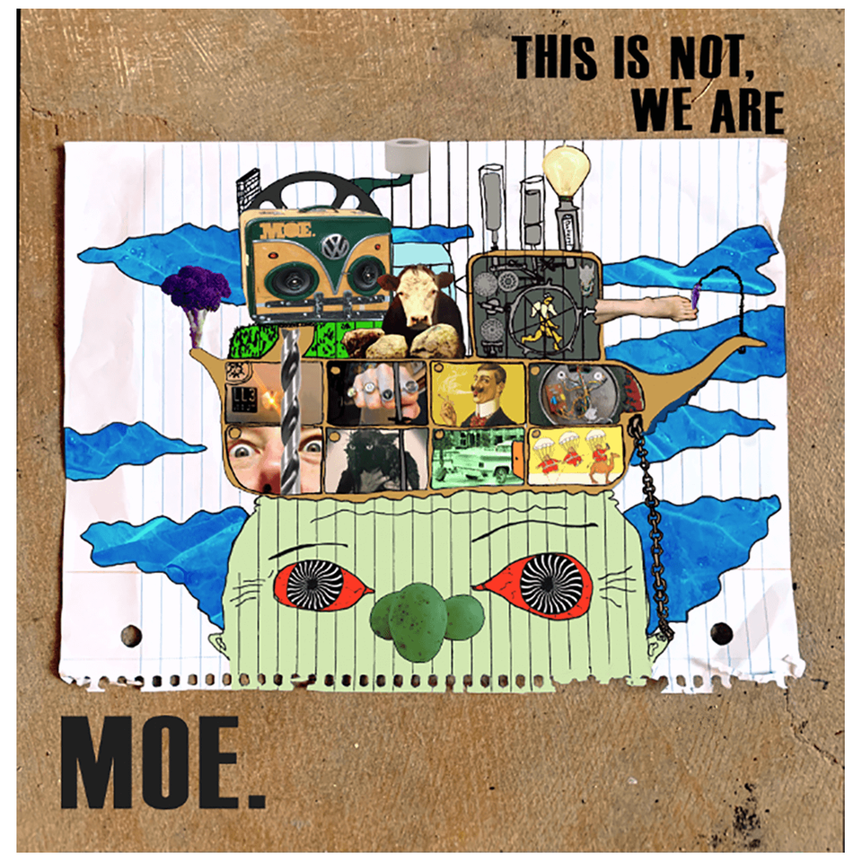 moe. - This is Not, We Are